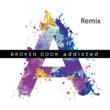 Broken Door Addicted [Remix]