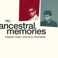 Baptiste Trotignon/Yosvany Terry Ancestral Memories