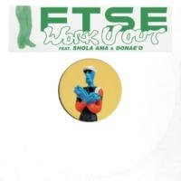 FTSE/Shola Ama/Donae'o Work U Out (feat.Shola Ama/Donae'o)