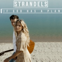 Strandels If God Has A Plan