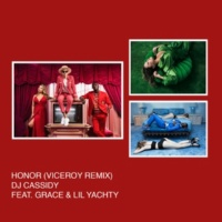 DJ Cassidy/Grace/Lil Yachty Honor (Viceroy Remix) (feat.Grace/Lil Yachty)