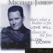 Michael James Love Will