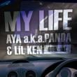 AYA a.k.a.PANDA/LiL KEN MY LIFE