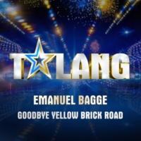 Emanuel Bagge Goodbye Yellow Brick Road (Talang 2017)