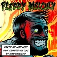 Fleddy Melculy/Francois Van Coke/Arno Carstens Party by jou huis (feat.Francois Van Coke/Arno Carstens)
