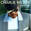 Charlie Wilson/Pitbull Good Time (The Remixes) (feat.Pitbull)