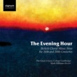 Choir of Jesus College Cambridge/Mark Williams The Evening Hour: British Choral Music from the 16th and 20th Centuries