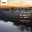 Roderick Williams/Carducci Quartet/Graham J Lloyd Ian Venables: The Song of the Severn, Song Cycles and Songs
