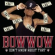 Bow Wow Don't Know About That (Instrumental)