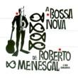 Roberto Menescal Desafinado