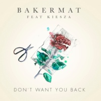 Bakermat/Kiesza Don't Want You Back (feat.Kiesza)