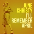 June Christy I'll Remember April