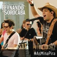 Fernando & Sorocaba As Mina Pira