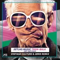 Jetlag Music/Ana Vilela/Vintage Culture Trem-Bala (Vintage Culture & JØRD Remix)