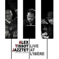 Alex Tissot Jazztet Brazilian Like