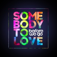 BEFORE WE GO Somebody to Love (Radio Edit)