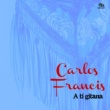 Carlos Francis A Ti Gitana (Remasterizado)