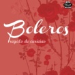 Various Boleros: Regalo de Caricias (Remasterizado)
