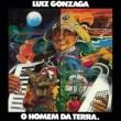 Luiz Gonzaga O Homem da Terra