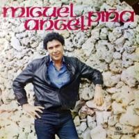 Miguel Angel Piña No Se Lo Digas a Nadie Amor (Remasterizado)