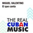 Miguel Valentino El Que Canta (Remasterizado)
