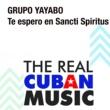 Grupo Yayabo Te Espero en Sancti Spiritus (Remasterizado)