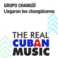 Grupo Changüí Llegaron los Changüiceros (Remasterizado)