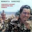 Roberto Sánchez/Conjunto Siboney Concédeme una Sonrisa (Remasterizado)
