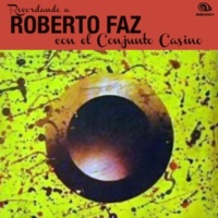Roberto Faz Ya Lo Puedes Decir (Remasterizado)