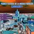 Various Primer Festival de la Música Popular de Camagüey (Remasterizado)