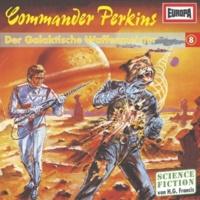 Commander Perkins 08 - Der galaktische Waffenmeister (Teil 05)