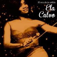 Ela Calvo En la Existencia (Remasterizado)