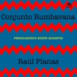 Conjunto Rumbavana Reencuentro Entre Soneros (Remasterizado)