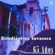 Estudiantina Invasora 65 Años (Remasterizado)