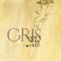 Nancy Álvarez Canción Gris (Remasterizado)