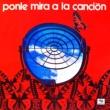 Various Ponle Mira a la Canción (Remasterizado)