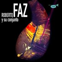 Roberto Faz y Su Conjunto Sabroso Como el Guarapo (Remasterizado)