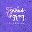 Servando Vázquez Boleros de Siempre (Remasterizado)