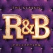 Various Artists The Classic R&B Collection