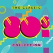 Various Artists The Classic 80s Collection