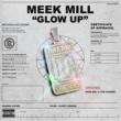 Meek Mill Glow Up