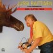 Jussi Raittinen Hirvi, älä tule tielle