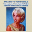 Tammy Wynette Take Me To Your World/I Don't Want To Play House