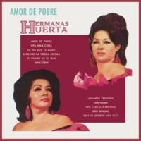 Hermanas Huerta Amor De Pobre