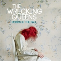 The Wrecking Queens Embrace The Fall