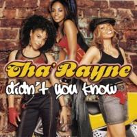 Tha' Rayne Didn't You Know