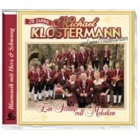 Michael Klostermann & Seine Musikanten 20 Jahre - Ein Strauß voll Melodien