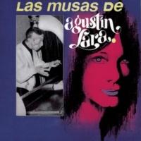 Agustín Lara Las Musas De Agustín Lara