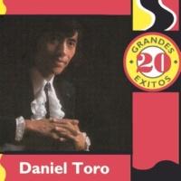 Daniel Toro 20 Grandes Exitos