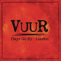 VUUR Days Go By - London